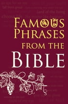 Famous Phrases from the Bible