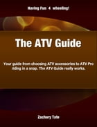 The ATV Guide by Zachary Tate