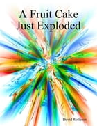 A Fruit Cake Just Exploded