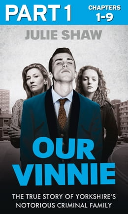 Book Our Vinnie - Part 1 of 3: The true story of Yorkshire's notorious criminal family (Tales of the… by Julie Shaw