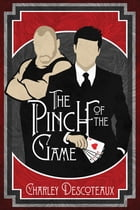 The Pinch of the Game by Charley Descoteaux
