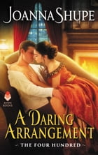 A Daring Arrangement: The Four Hundred Series by Joanna Shupe