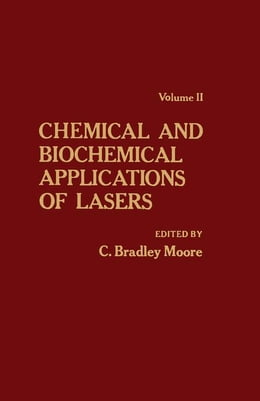 Book Chemical and Biochemical Applications of Lasers V2 by Moore, C. Bradley
