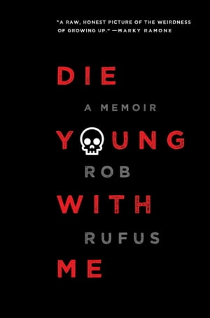 Die Young with Me A Memoir
