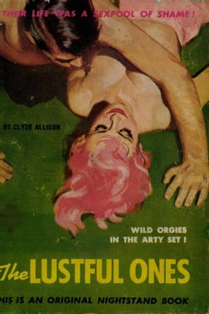 The Lustful Ones by Clyde Allison