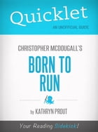 Quicklet on Christopher McDougall's Born to Run by Kathryn Prout