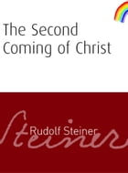 Second Coming of Christ by Rudolf Steiner
