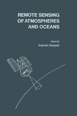 Book Remote Sensing of atmospheres and Oceans by Deepak, Adarsh