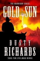 Gold in the Sun by Dusty Richards