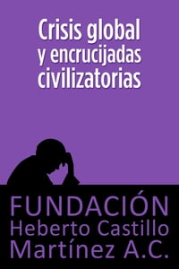 Crisis global y encrucijadas civilizatorias