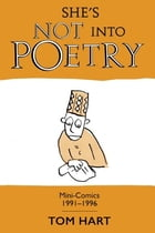 She's Not Into Poetry: Mini-Comics 1991-1996 by Tom Hart