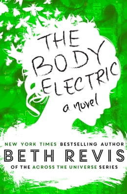 Book The Body Electric by Beth Revis