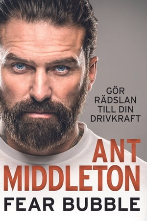 Fear Bubble by Ant Middleton