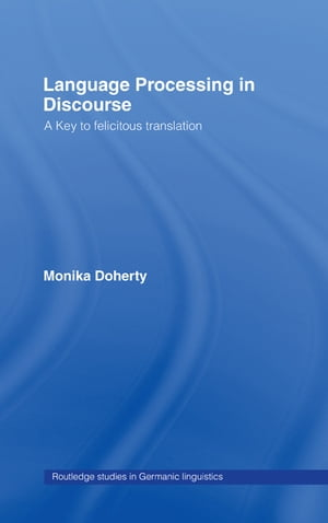 Language Processing in Discourse A Key to Felicitous Translation