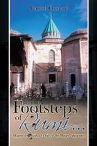 In the Footsteps of Rumi...: Modern Verse with a Whiff of the Master's Fragrance