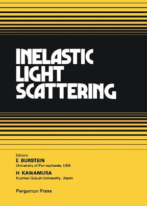 Inelastic Light Scattering: Proceedings of the 1979 US-Japan Seminar held at Santa Monica,  California,  USA,  22-25 January 1979