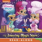 The Amazing Magic Show! (Shimmer and Shine) by Nickelodeon Publishing