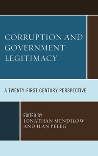 Corruption and Governmental Legitimacy: A Twenty-First Century Perspective