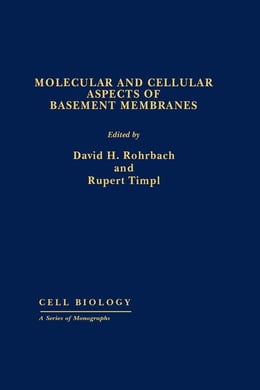Book Molecular and Cellular Aspects of Basement Membranes: Cell Biology by Rohrbach, David H