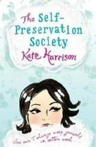 The Self-Preservation Society by Kate Harrison