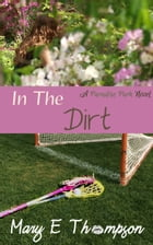 In The Dirt by Mary E Thompson