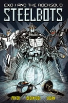 Exo- 1 and the Rocksolid Steelbots #1 by Adam Besenyodi