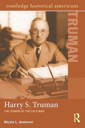 Harry S. Truman The Coming of the Cold War
