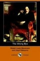 The Wrong Box by Robert Louis Stevenson And Lloyd Osbourne