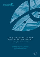 The Job Guarantee and Modern Money Theory: Realizing Keynes's Labor Standard