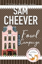 Fowl Campaign by Sam Cheever