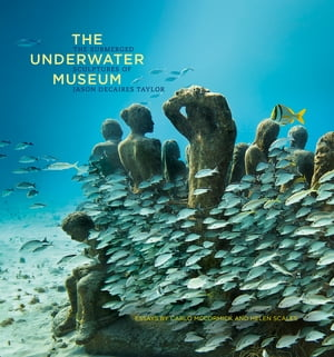 The Underwater Museum The Submerged Sculptures of Jason deCaires Taylor
