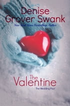 The Valentine: The Wedding Pact #4 by Denise Grover Swank