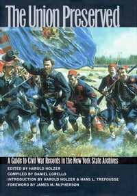 The Union Preserved: A Guide to Civil War Records in the NYS Archives