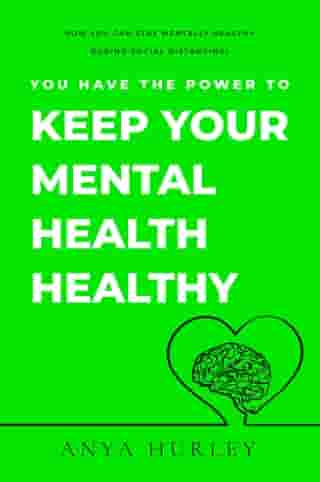 You Have the Power to Keep Your Mental Health Healthy
