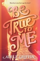 Be True to Me Cover Image