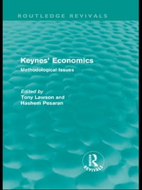 Keynes' Economics (Routledge Revivals): Methodological Issues