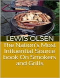 The Nation's Most Influential Source Book On Smokers and Grills