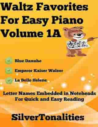 Waltz Favorites for Easy Piano Volume 1 A by Silver Tonalities