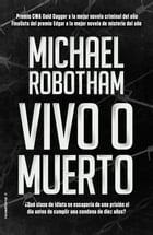 Vivo o muerto by Michael Robotham