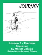 Journey-Lesson 2: The New Beginning by Marcel Gervais