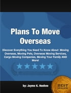 Plans To Move Overseas by Jayme K. Hoehne