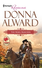 The Rebel Rancher by Donna Alward