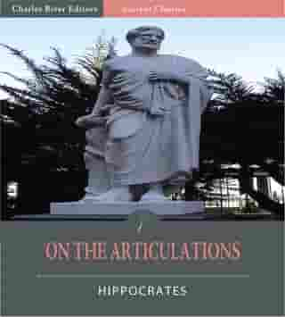 On the Articulations (Illustrated Edition) by Hippocrates
