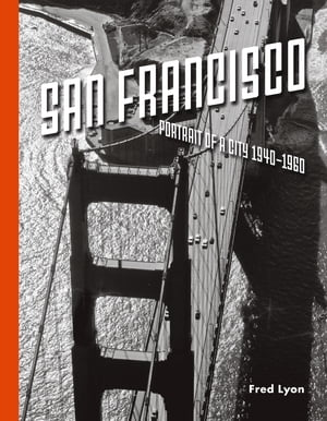 San Francisco,  Portrait of a City: 1940-1960
