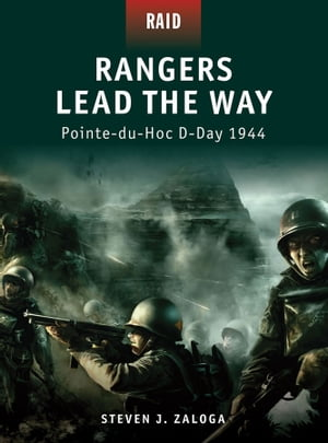 Rangers Lead the Way - Pointe-du-Hoc D-Day 1944