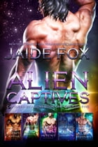 Alien Captives: Captured by Aliens Book One Through Five by Jaide Fox