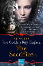 The Sacrifice (The Golden Key Legacy, Book 2) by AJ Nuest