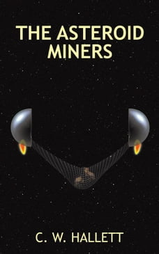 The Asteroid Miners