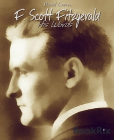 F. Scott Fitzgerald: His Words