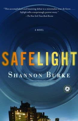 Book Safelight: A Novel by Shannon Burke